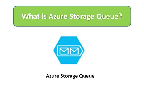 What is Azure Storage Queue?