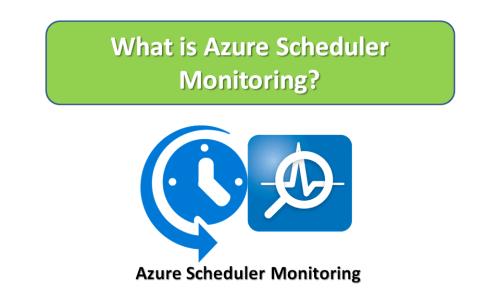 What is Azure Scheduler Monitoring?