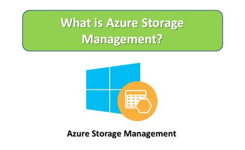 What is Azure Storage Management