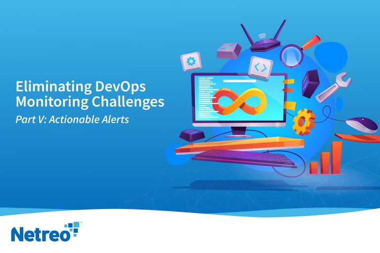 DevOps Monitoring - Actional Alerts - IT Infrastructure Monitoring - Netreo