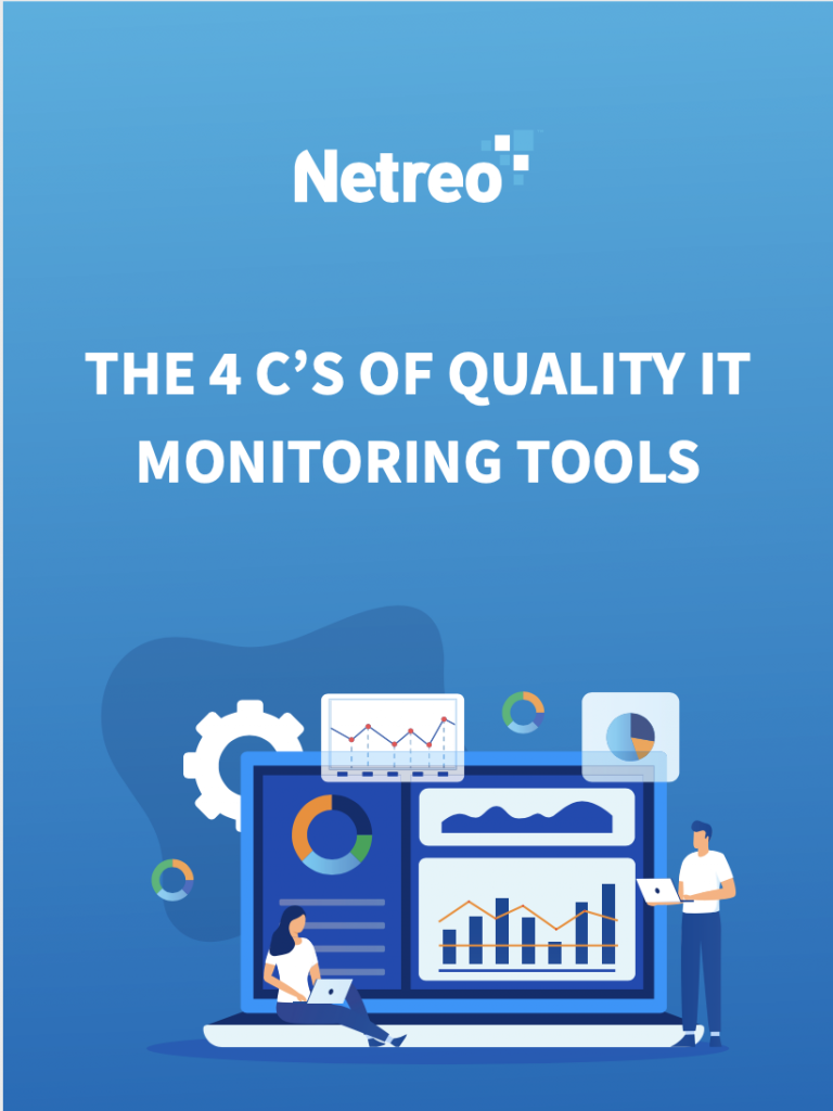 THE 4 C'S OF QUALITY IT MONITORING TOOLS