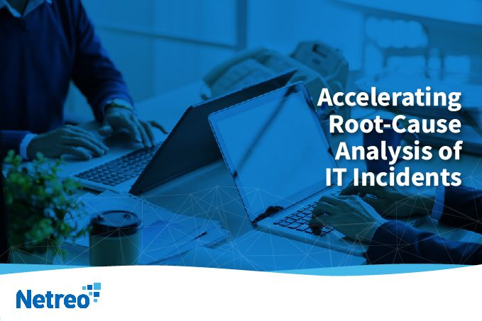 Accelerating Root-Cause Analysis of IT Incidents - Netreo - IT Infrastructure ManagementAccelerating Root-Cause Analysis of IT Incidents- Netreo - IT Infrastructure Management