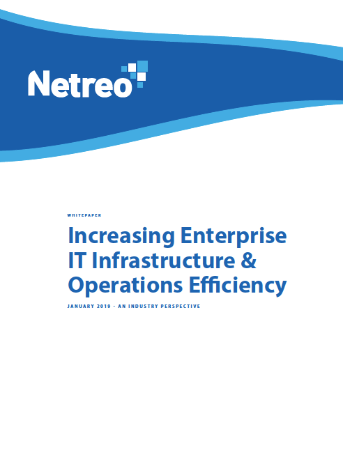 Increasing Enterprise IT Infrastructure and Operations Efficiency
