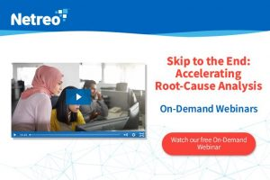 Skip to the End- Accelerating Root-Cause Analysis - Webinar Netreo IT Infrastructure Management