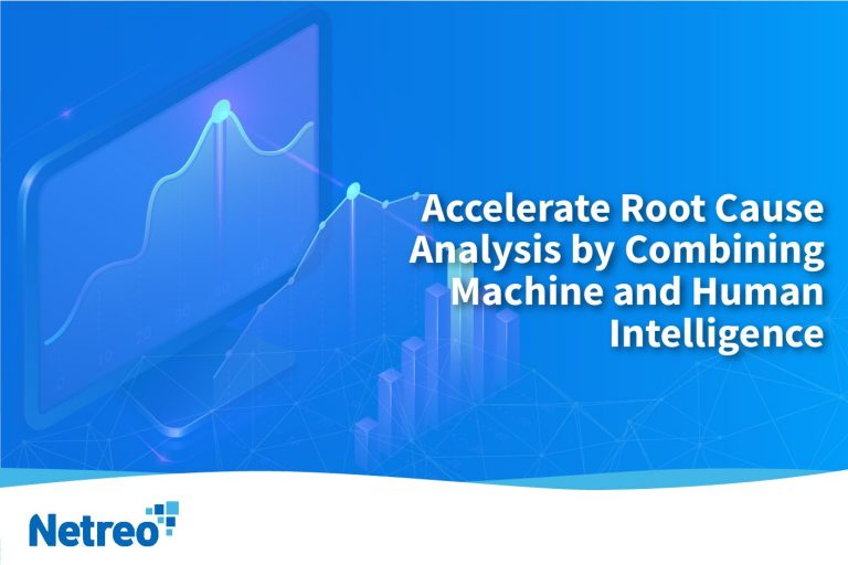 Accelerate Root Cause Analysis by Combining Machine and Human Intelligence - IT Management - Netreo