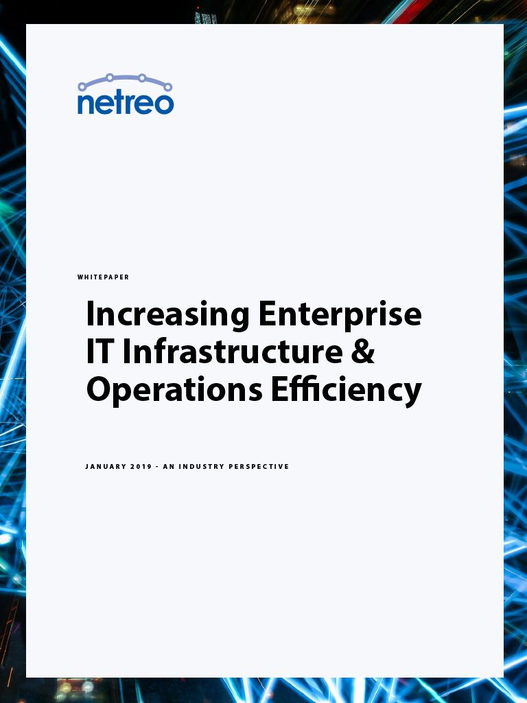 Increasing Enterprise IT Infrastructure Operations Efficiency
