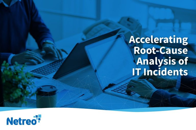 Accelerating Root-Cause Analysis of IT Incidents  - Netreo - IT Infrastructure ManagementAccelerating Root-Cause Analysis of IT Incidents - Netreo - IT Infrastructure Management